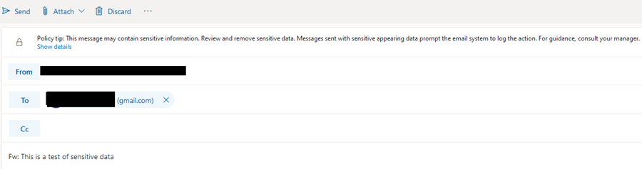 "Screenshot of Policy tip stating ""This message may contain sensitive information. Review and remove sensitive data.  Messages sent with sensitive appearing data prompt the email system to log the action. For guidance, consult your manager."